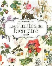 Les plantes du bien-être, le nouveau livre de l'herboriste Michel PIERRE