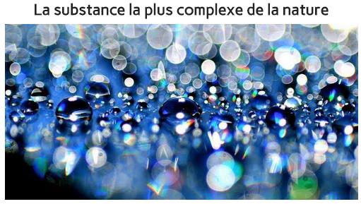 La substance la plus complexe